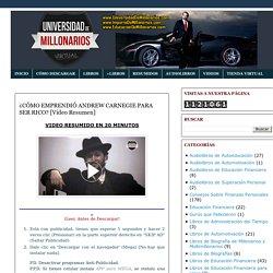 UNIVERSIDAD DE MILLONARIOS: ¿CÓMO EMPRENDIÓ ANDREW CARNEGIE PARA SER RICO? [V...