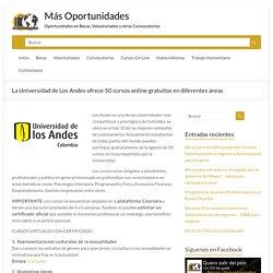 La Universidad de Los Andes ofrece 50 cursos online gratuitos en diferentes áreas - Más Oportunidades