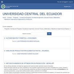 UNIVERSIDAD CENTRAL DEL ECUADOR: Maestría en Ingeniería de Organización y Producción