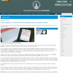 Universidad Nacional de Rosario (UNR) - Argentina- Cuentos pulgares: un vínculo entre las tecnologías móviles y la creación artística.