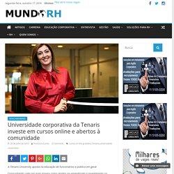Universidade corporativa da Tenaris investe em cursos online e abertos à comunidade - O maior portal de notícias para RH do Brasil