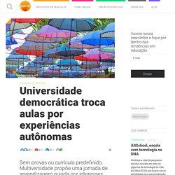 Universidade democrática troca aulas por experiências autônomas