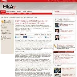 Universidades corporativas: motor para el capital humano, II parte