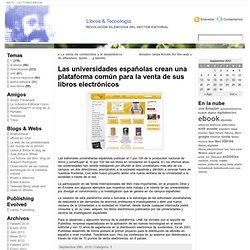 Las universidades españolas crean una plataforma común para la venta de sus libros electrónicos