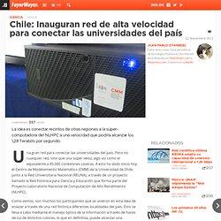 Chile: Inauguran red de alta velocidad para conectar las universidades del país