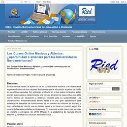 RIED: Los Cursos Online Masivos y Abiertos: ¿oportunidad o amenaza para las Universidades Iberoamericanas?