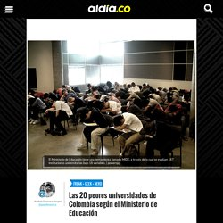 Las 20 peores universidades de Colombia según el Ministerio de Educación