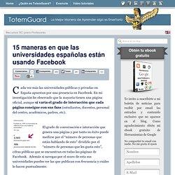 15 maneras en que las universidades españolas están usando Facebook