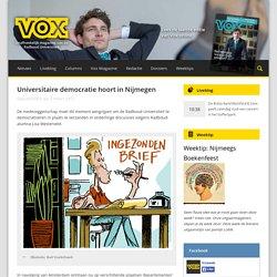 Universitaire democratie hoort in Nijmegen - Vox magazine