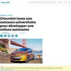 Chevrolet lance une concours universitaire pour développer une voiture autonome