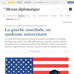La gauche cannibale, un syndrome universitaire, par Rick Fantasia (Le Monde diplomatique, août 2019)