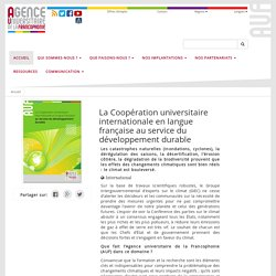 La Coopération universitaire internationale en langue française au service du développement durable