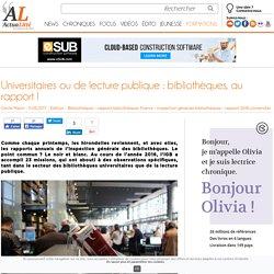Universitaires ou de lecture publique : bibliothèques, au rapport !