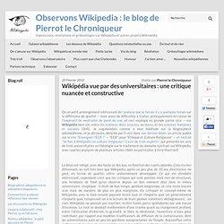 Wikipédia vue par des universitaires : une critique nuancée et constructive - Observons Wikipedia : le blog de Pierrot le Chroniqueur
