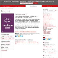 Livre - Critique d'art (La) - ClaireFagnart - Presses Universitaires de Vincennes
