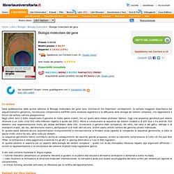Biologia molecolare del gene - Watson James D. - Zanichelli - Libro - Libreria Universitaria - 9788808164124