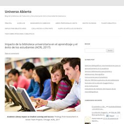 Impacto de la biblioteca universitaria en el aprendizaje y el éxito de los estudiantes (ACRL 2017)
