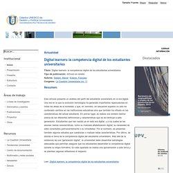 Cátedra UNESCO de Gestión y Política Universitaria - Digital learners: la competencia digital de los estudiantes universitarios