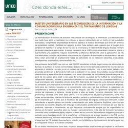 MÁSTER UNIVERSITARIO EN LAS TECNOLOGÍAS DE LA INFORMACIÓN Y LA COMUNICACIÓN EN LA ENSEÑANZA Y EL TRATAMIENTO DE LENGUAS (240901) - Curso: 2017 - PRESENTACIÓN