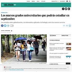 Los nuevos grados universitarios que podrás estudiar en septiembre
