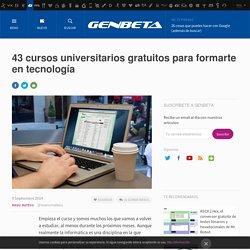43 cursos universitarios gratuitos para formarte en tecnología