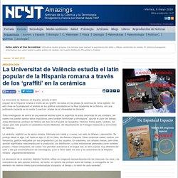 La Universitat de València estudia el latín popular de la Hispania romana a través de los 'graffiti' en la cerámica