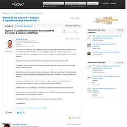 Diplôme d'Université Conception de Dispositif de Formation à Distance (CODIFAD) - Formation Ouverte a Distance et Réseaux de Savoirs on Viadeo.com