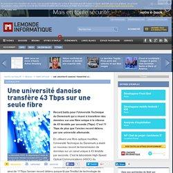 Une université danoise transfère 43 Tbps sur une seule fibre