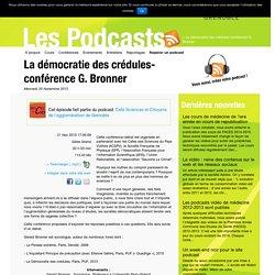 La démocratie des crédules-conférence G. Bronner