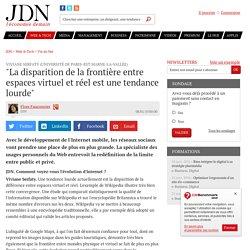 """Viviane Serfaty (Université de Paris-Est Marne-la-Vallée):""""La disparition de la frontière entre espaces virtuel et réel est une tendance lourde"""""""