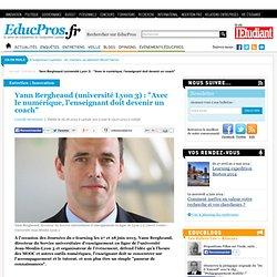 """Yann Bergheaud (université Lyon 3) : """"Avec le numérique, l'enseignant doit devenir un coach"""""""