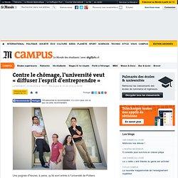 Contre le chômage, l'université veut « diffuser l'esprit d'entreprendre »