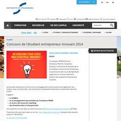 Université de Strasbourg:Concours de l'étudiant entrepreneur innovant 2014