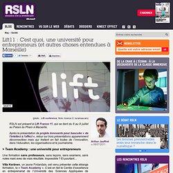 REGARDS SUR LE NUMERIQUE: Blog - Lift11 : C'est quoi, une université pour entrepreneurs (et autres choses entendues à Marseille) RSLNmag est édité par Microsoft et se consacre à l'analyse et au décryptage du monde numérique..