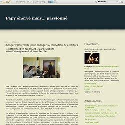 Changer l'Université pour changer la formation des maîtres - Papy énervé (alias Jean Paul Julliand)
