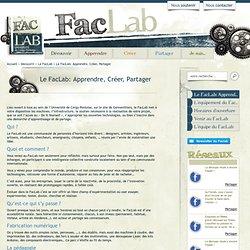 FaclabFaclab » Le FacLab: Apprendre, Créer, Partager