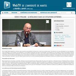 Webtv de l'Université de Nantes - Boris Cyrulnik - La résilience dans les situations extrêmes