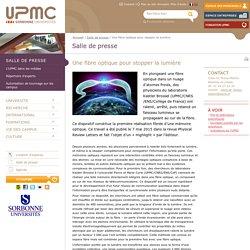 Une fibre optique pour stopper la lumière -Université Pierre et Marie CURIE