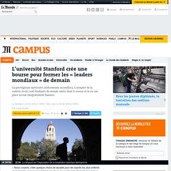 L'université Stanford crée une bourse pourformer les «leaders mondiaux» de...
