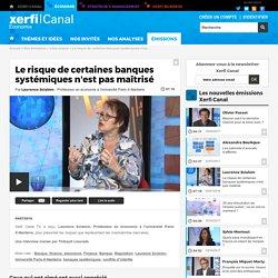 Laurence Scialom, Université Paris La Défense - Le risque de certaines banques systémiques n'est pas maîtrisé