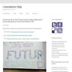 Université de la Terre: Quels rêves, quels projets pour mieux éduquer et mieux transmettre ? #4