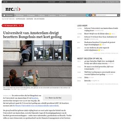 Universiteit van Amsterdam dreigt bezetters Bungehuis met kort geding