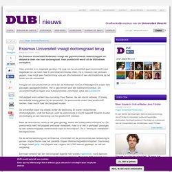 Erasmus Universiteit vraagt doctorsgraad terug