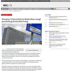 Erasmus Universiteit in Rotterdam vraagt psycholoog doctorsbul terug
