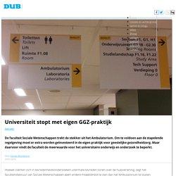 Universiteit stopt met eigen GGZ-praktijk