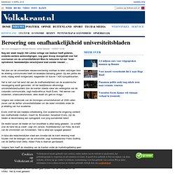 VK: Beroering om onafhankelijkheid unibladen12/09/07