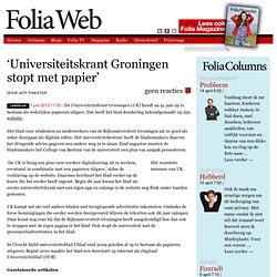 Foliaweb: 'Universiteitskrant Groningen stopt met papier