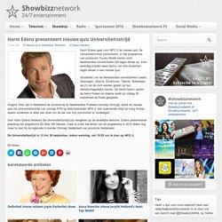 Harm Edens presenteert nieuwe quiz Universiteitsstrijd - Showbizznetwork.nl