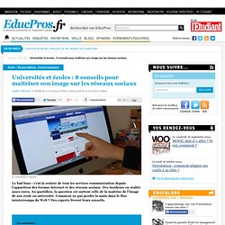 Universités et écoles : 8 conseils pour maîtriser son image sur les réseaux sociaux