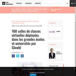160 salles de classes virtuelles déployées dans les grandes écoles et universités par Glowbl - LE [Lyon-Entreprises]